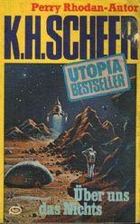 Über uns das Nichts Utopia-Bestseller Perry Rhodan-Autor