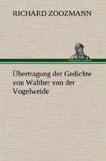 Übertragung der Gedichte von Walther von der Vogelweide
