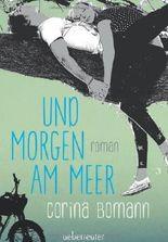 Und morgen am Meer von Bomann. Corina (2013) Gebundene Ausgabe