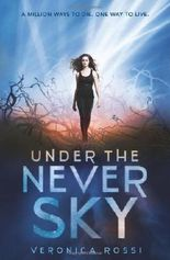 Under the Never Sky by Rossi, Veronica [2012]