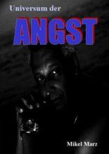 Universum der ANGST: Wie man Ängste verstehen lernt und loslassen kann!