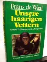 Unsere haarigen Vettern. Neueste Erfahrungen mit Schimpansen. Vorw. von Desmond Morris. Aus d. Engl. übers. von Siglinde Summerer u. Gerda Kurz.
