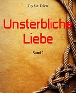 Unsterbliche Liebe: Band 1