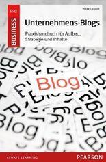 Unternehmens-Blogs: Praxishandbuch für Aufbau, Strategie und Inhalte (Pearson Business)