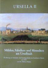 Ursella II Mühlen, Fabriken und Menschen am Urselbach. Ein Beitrag zur Industrie- und Sozialgeschichte im Frankfurter Raum seit 1850