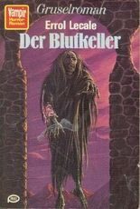 VAMPIR HORROR-ROMAN Taschenbuch Bd. 56, DER BLUTKELLER