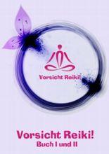 VORSICHT Reiki! (Buch I und II)