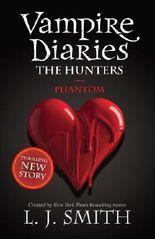 Vampire Diaries 8: The Hunters: Phantom