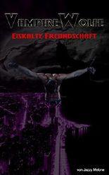VampireWolfe - Eiskalte Freundschaft