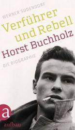 Verführer und Rebell. Horst Buchholz