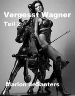 Vergesst Wagner? - Teil 2