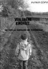 Verlorene Kindheit: Das Leben eines Borderliners und eines Scheidungskindes