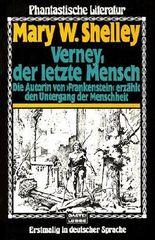 """Verney, der letzte Mensch : d. Autorin von """"Frankenstein"""" erzählt d. Untergang d. Menschheit. Bastei Bd. 72021 : Phantast. Literatur, = The last man : 3404720210 Mary W. Shelley."""