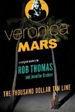 Veronica Mars: An Original Mystery by Rob Thomas: The Thousand-Dollar Tan Line (Vintage) by Thomas, Rob, Graham, Jennifer (2014) Paperback