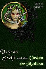 Veyron Swift und der Orden der Medusa