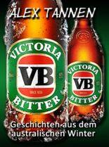 Victoria Bitter - Geschichten aus dem australischen Winter