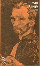 Vincent van Gogh mit Selbstzeugnissen und Bilddokumenten