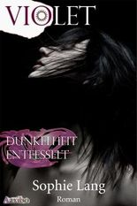 Violet - Dunkelheit / Entfesselt