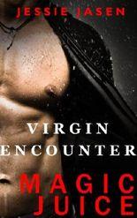 Virgin Encounter (Magic Juice 1)