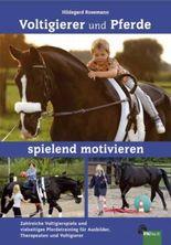 Voltigierer und Pferde spielend motivieren