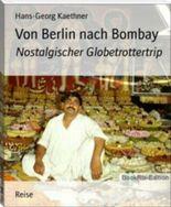Von Berlin nach Bombay: Nostalgischer Globetrottertrip