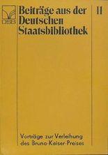 Vorträge zur Verleihung des Bruno-Kaiser-Preises der Deutschen Staatsbibliothek 1986 - 1990.