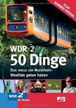 WDR 2 - 50 Dinge. Das muss ein Nordrhein-Westfale getan haben von Cornelia Eidmann (2011) Broschiert
