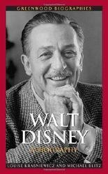 Walt Disney: A Biography (Greenwood Biographies) 1st (first) Edition by Krasniewicz, Louise [2010]