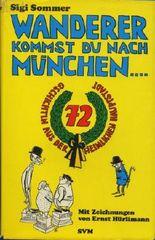 Wanderer kommst du nach München... 72 Gschichtln aus der heimlichen Hauptstadt.