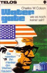Watergate - wie es noch keiner sah !
