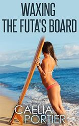 Waxing the Futa's Board (A Futa on Female and Futanari Transformation Erotica)
