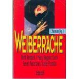 Weiberrache, = Women of Mystery , Ruth Rendel/ Mary Higgins Clark/ Sahrah Paretsky/Celia Fremlin. Bastei 13464 ; 3404134648