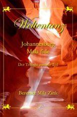 Weltentanz Johannesburg - Mala fide Der Trilogie zweiter Teil