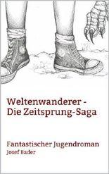 Weltenwanderer - Die Zeitsprung-Saga: Fantastischer Jugendroman