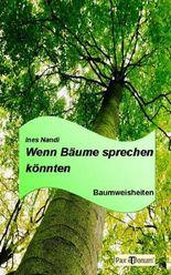 Wenn Bäume sprechen könnten