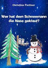Wer hat dem Schneemann die Nase geklaut?