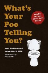 What's Your Poo Telling You? by Sheth, Dr Anish (2014) Paperback