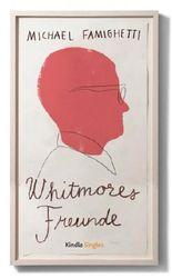 Whitmores Freunde (Kindle Single)