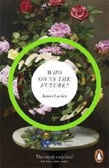 Who Owns The Future? by Lanier, Jaron (2014) Paperback