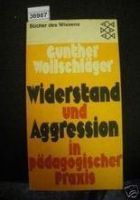 Widerstand und Aggressionin päd. Praxis
