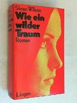 Wie ein wilder Traum : Roman.