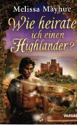 Wie heirate ich einen Highlander?
