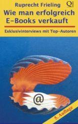 Wie man erfolgreich E-Books verkauft: Exklusivinterviews mit Top-Autoren