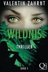 Wildnis: Band 1: Thriller