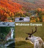 Wildnisse Europas: Entdeckungsreisen für Naturliebhaber
