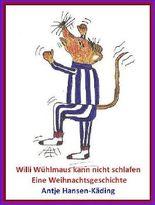 Willi Wühlmaus kann nicht schlafen - Eine Weihnachtsgeschichte