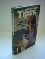 William Corbin: Tipsy. Willst du mein Freund sein? - Eine Ponygeschichte