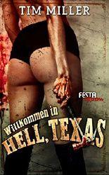 Willkommen in Hell, Texas: Festa Extrem