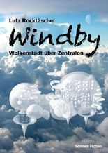 Windby: Wolkenstadt über Zentralon (German Edition)