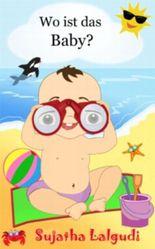 Wo ist das Baby? - Ein Bilderbuch für Kinder (Spot It Series)